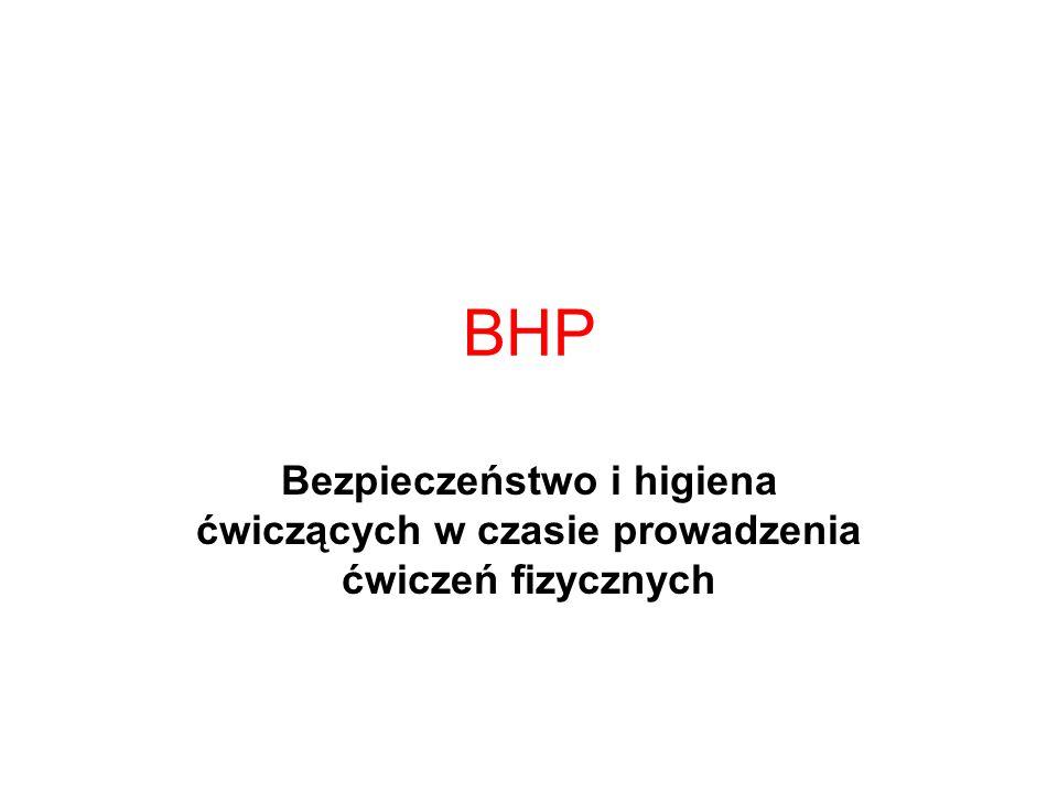 BHP Bezpieczeństwo i higiena ćwiczących w czasie prowadzenia ćwiczeń fizycznych