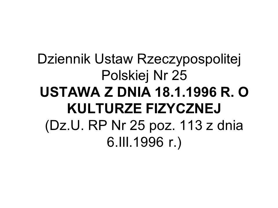 Dziennik Ustaw Rzeczypospolitej Polskiej Nr 25 USTAWA Z DNIA 18. 1