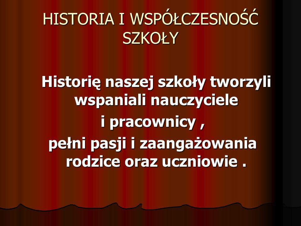 HISTORIA I WSPÓŁCZESNOŚĆ SZKOŁY