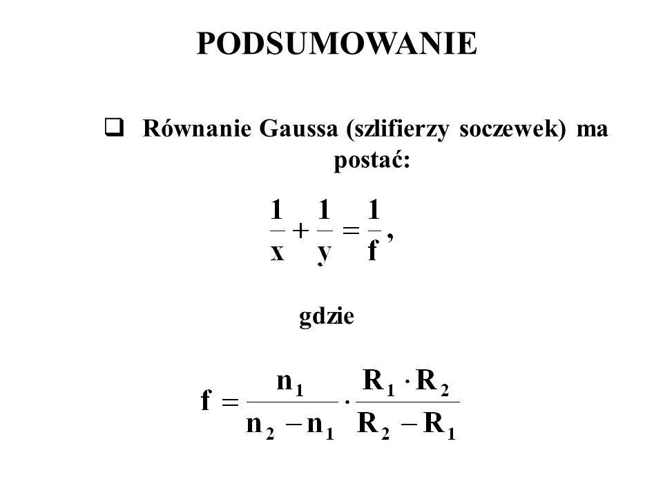 Równanie Gaussa (szlifierzy soczewek) ma postać: