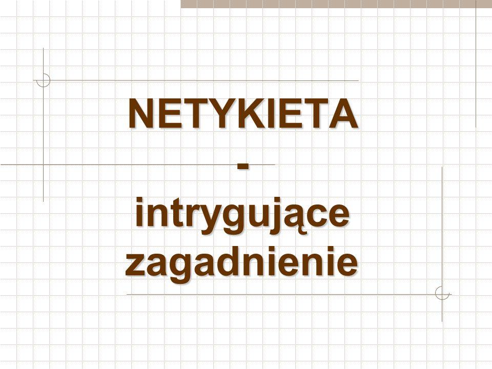 NETYKIETA - intrygujące zagadnienie