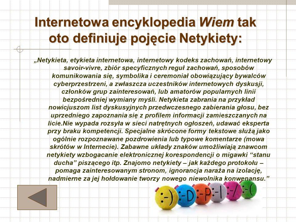 Internetowa encyklopedia Wiem tak oto definiuje pojęcie Netykiety: