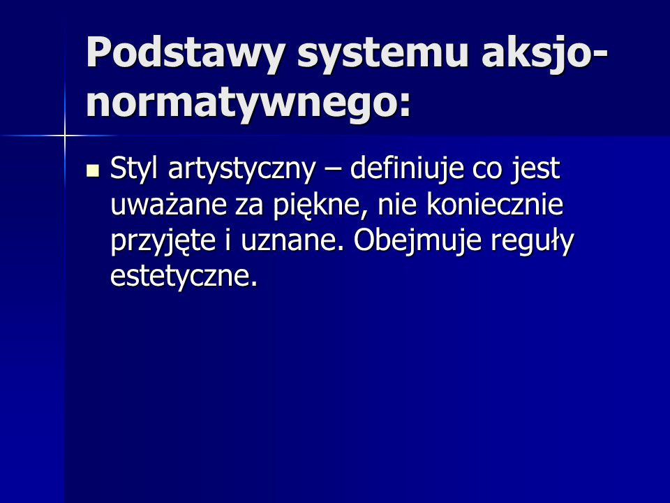 Podstawy systemu aksjo-normatywnego:
