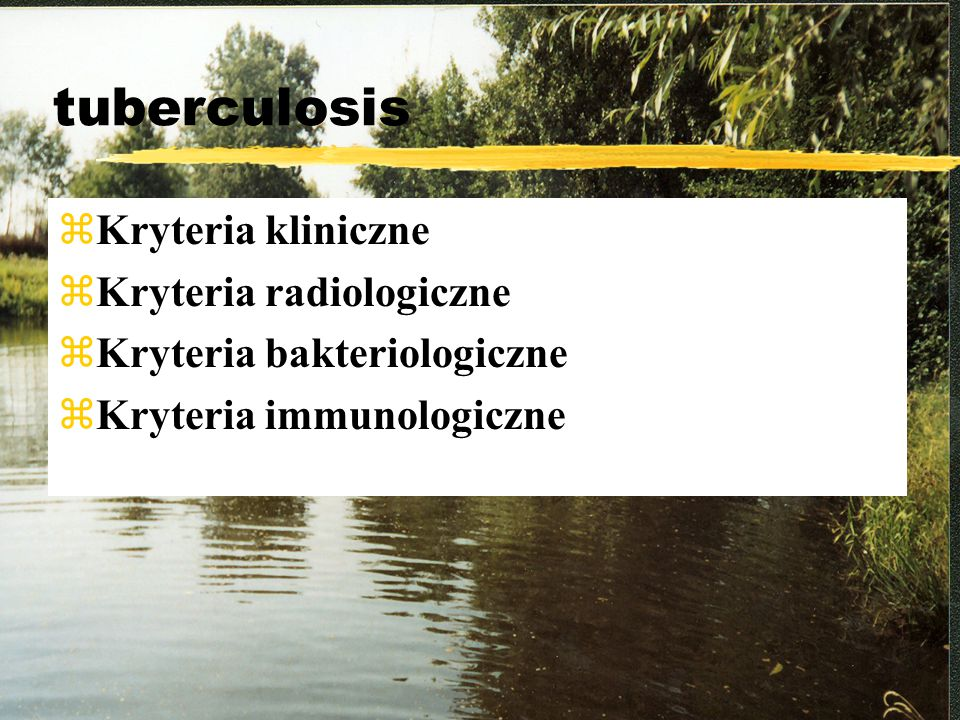 tuberculosis Kryteria kliniczne Kryteria radiologiczne