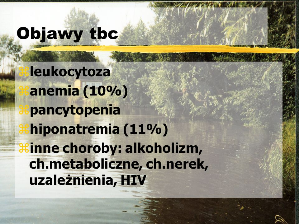 Objawy tbc leukocytoza anemia (10%) pancytopenia hiponatremia (11%)