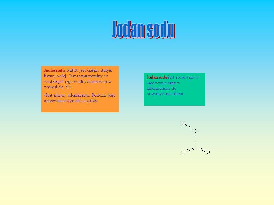Jodan sodu Jodan sodu NaIO3 jest ciałem stałym barwy białej. Jest rozpuszczalny w wodzie pH jego wodnych roztworów wynosi ok. 5,8.