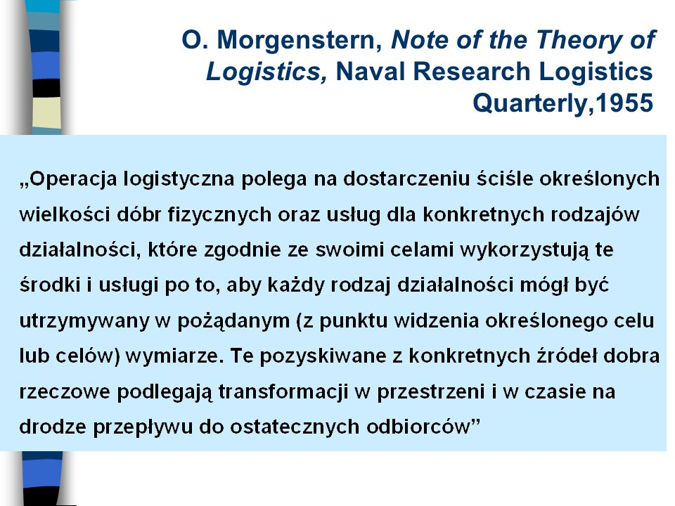 O. Morgenstern, Note of the Theory of Logistics, Naval Research Logistics Quarterly,1955