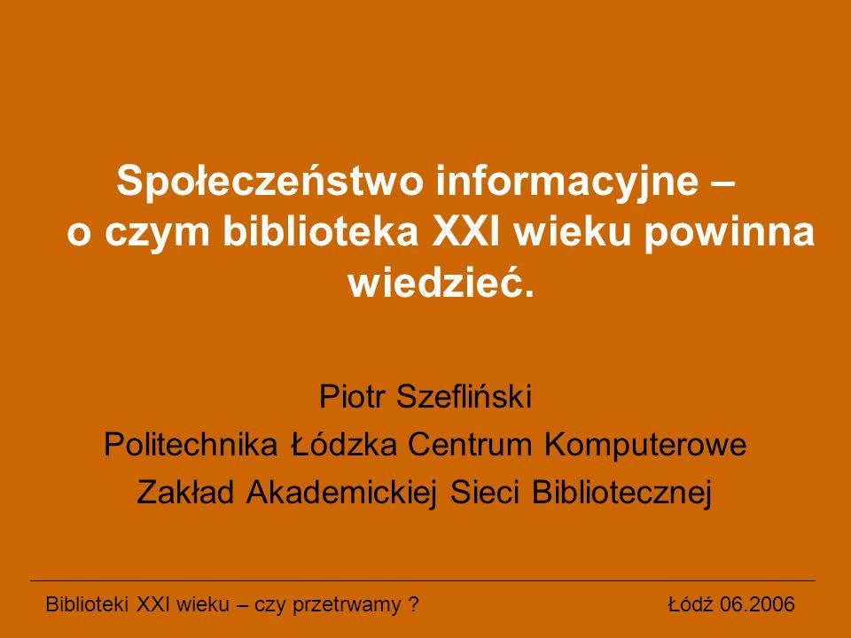 Społeczeństwo informacyjne – o czym biblioteka XXI wieku powinna wiedzieć.