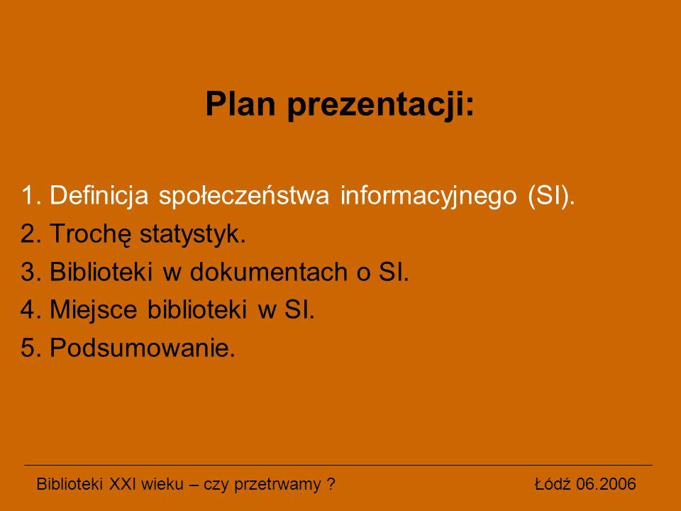 Plan prezentacji: 1. Definicja społeczeństwa informacyjnego (SI).