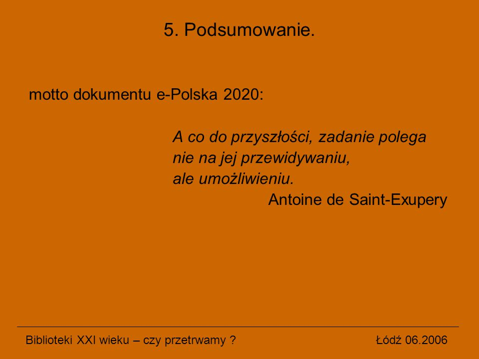 5. Podsumowanie. motto dokumentu e-Polska 2020: