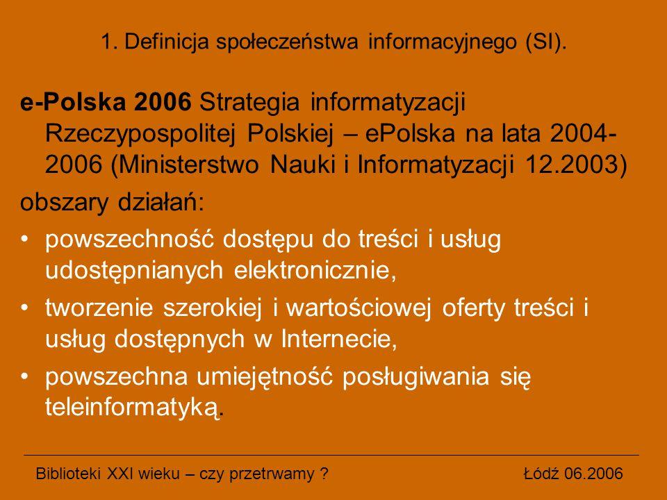 1. Definicja społeczeństwa informacyjnego (SI).