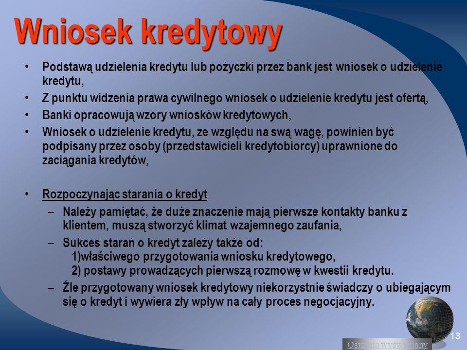 Wniosek kredytowy Podstawą udzielenia kredytu lub pożyczki przez bank jest wniosek o udzielenie kredytu,