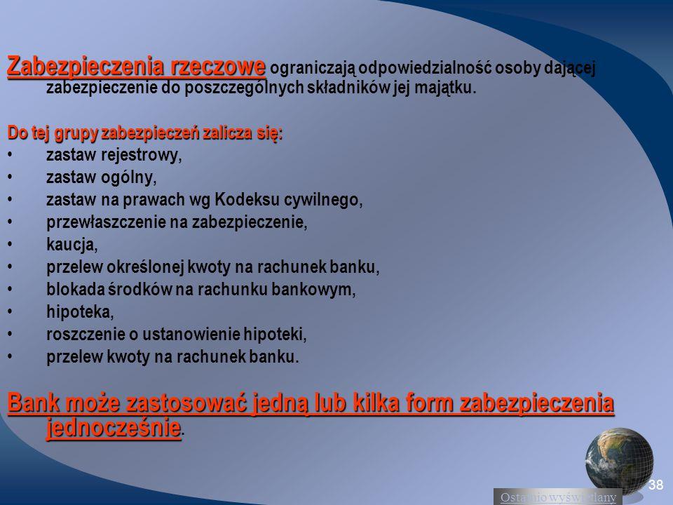 Bank może zastosować jedną lub kilka form zabezpieczenia jednocześnie.