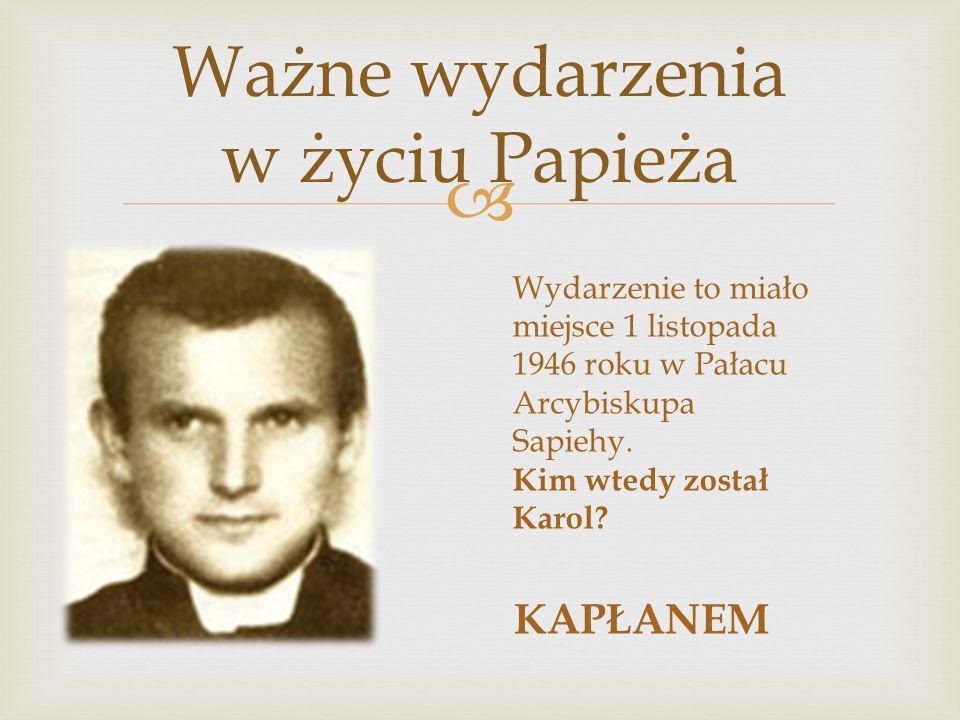 Ważne wydarzenia w życiu Papieża