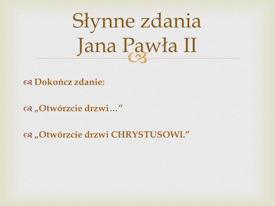 Słynne zdania Jana Pawła II