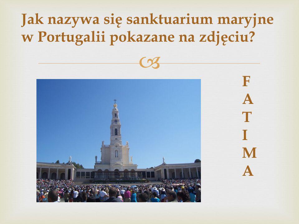 Jak nazywa się sanktuarium maryjne w Portugalii pokazane na zdjęciu