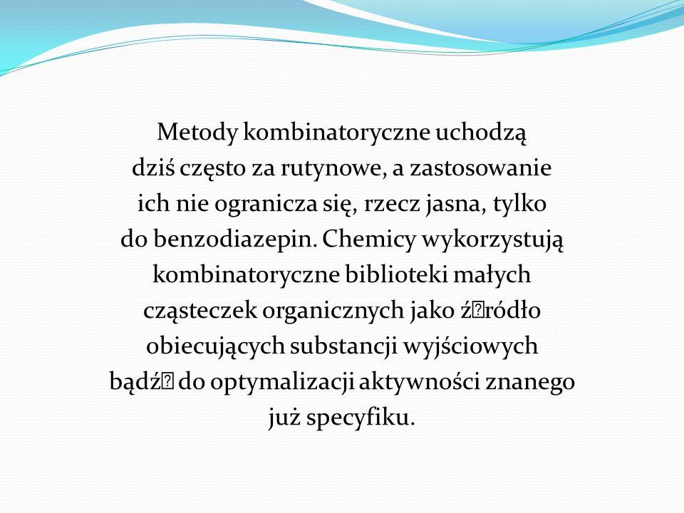 Metody kombinatoryczne uchodzą dziś często za rutynowe, a zastosowanie ich nie ogranicza się, rzecz jasna, tylko do benzodiazepin.