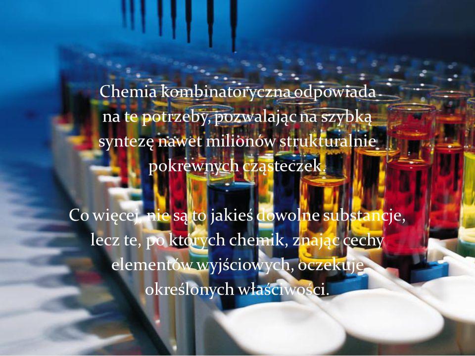 Chemia kombinatoryczna odpowiada na te potrzeby, pozwalając na szybką syntezę nawet milionów strukturalnie pokrewnych cząsteczek.