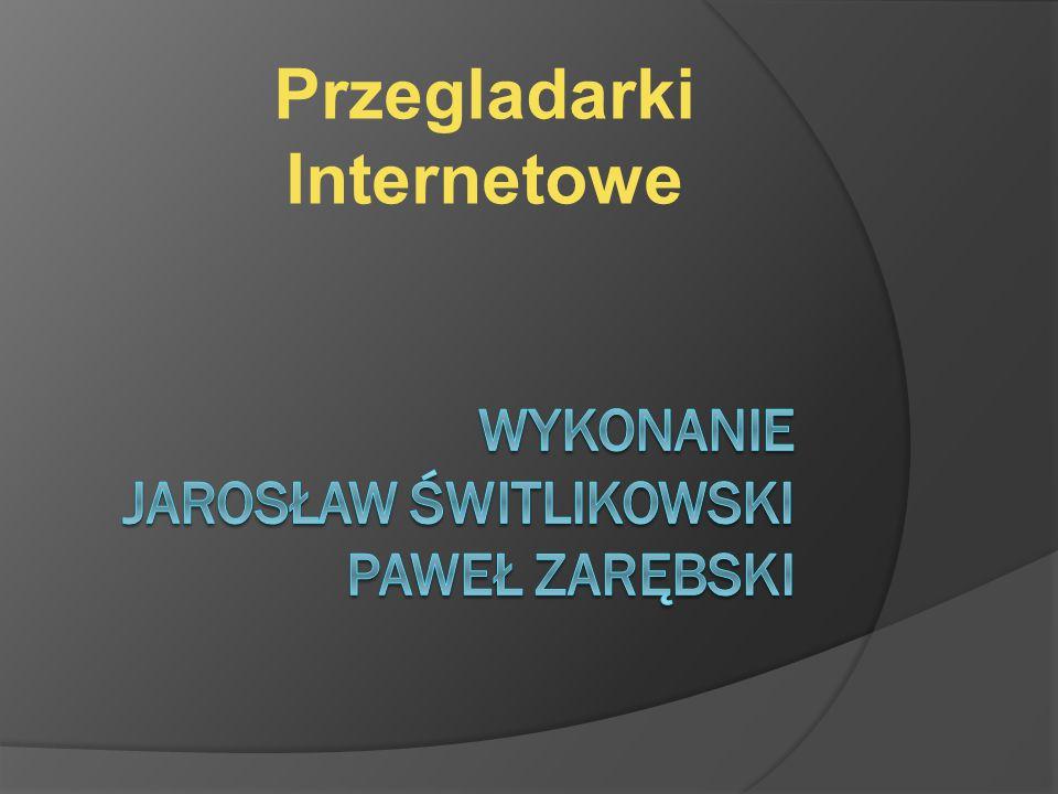 Wykonanie Jarosław Świtlikowski Paweł zarębski