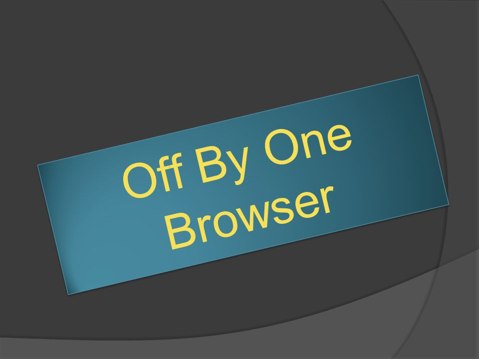 Off By One Browser