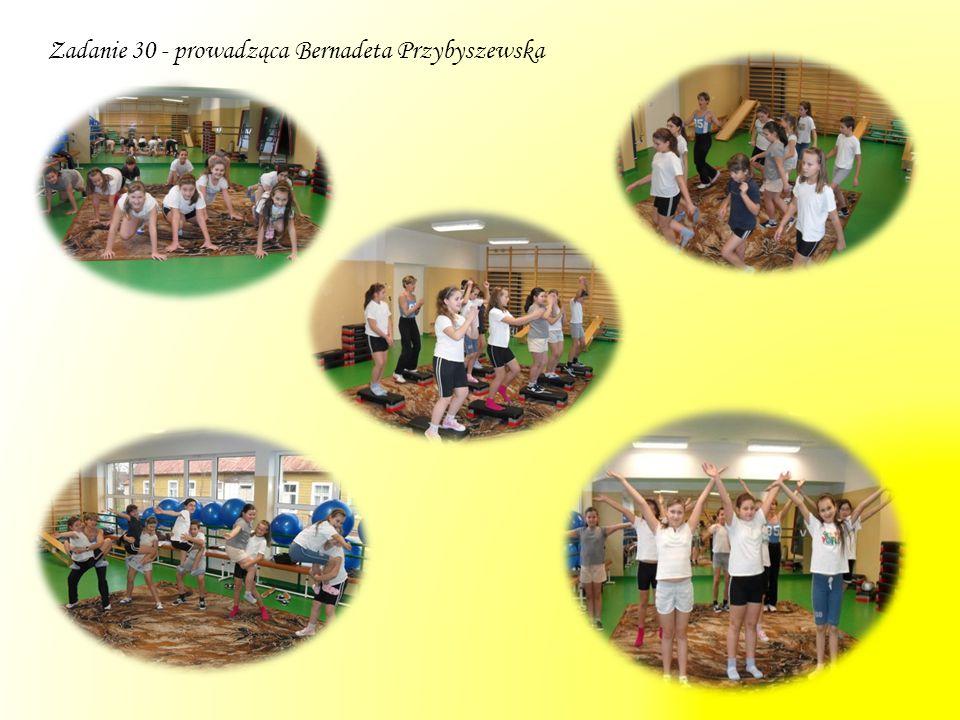 Zadanie 30 - prowadząca Bernadeta Przybyszewska