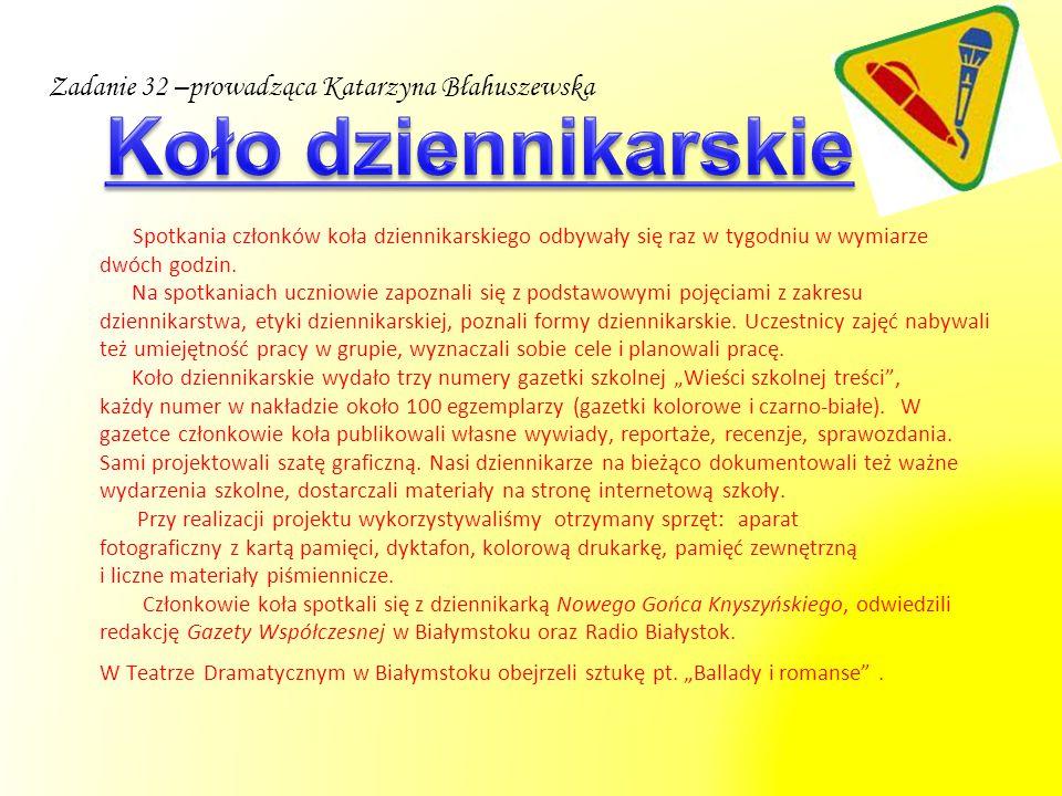 Koło dziennikarskie Zadanie 32 –prowadząca Katarzyna Błahuszewska