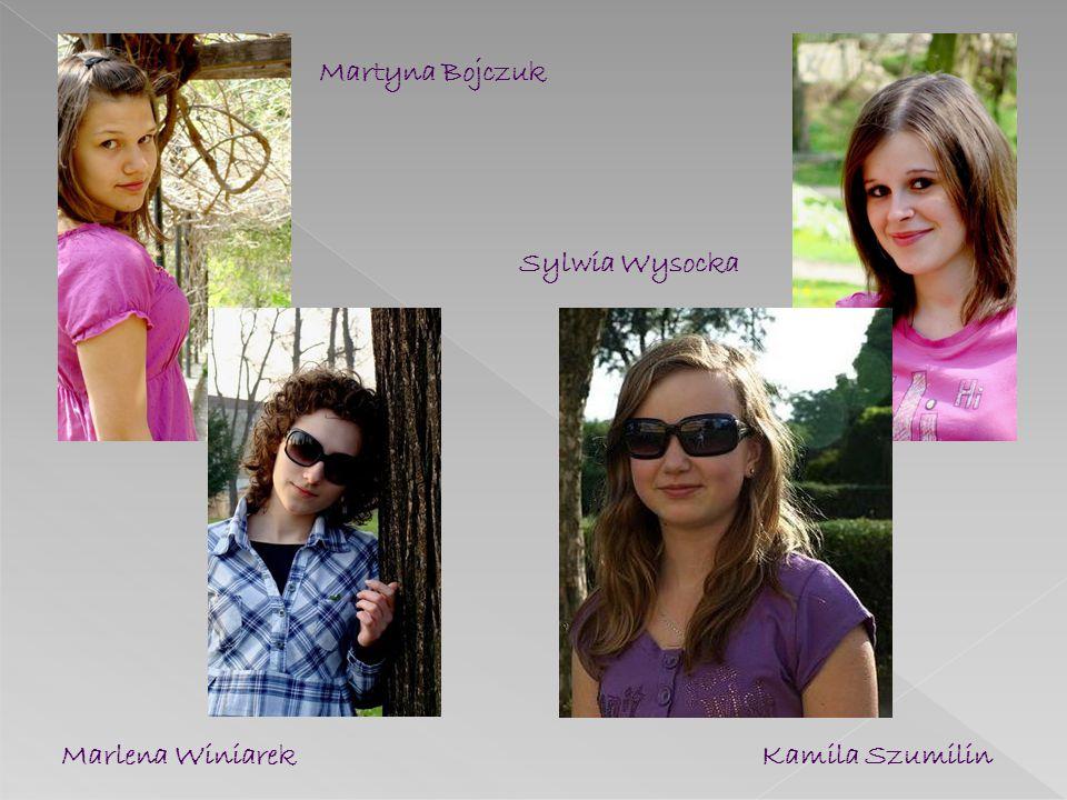 Martyna Bojczuk Sylwia Wysocka Marlena Winiarek Kamila Szumilin