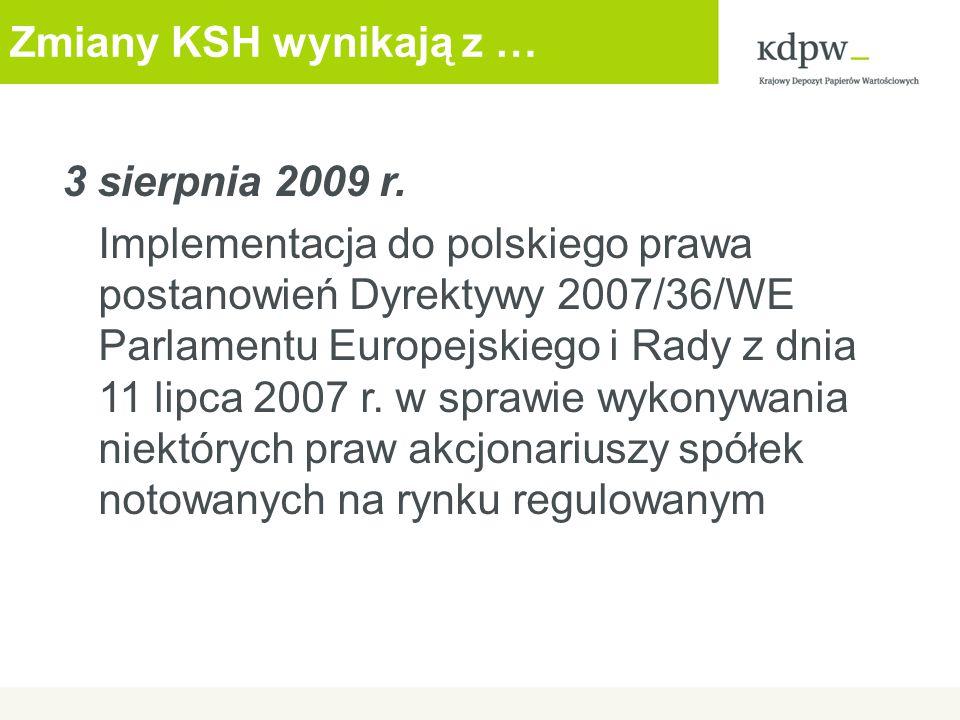 Zmiany KSH wynikają z … 3 sierpnia 2009 r.