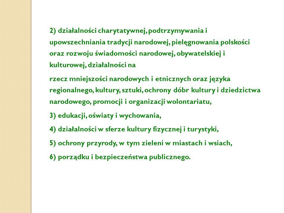 2) działalności charytatywnej, podtrzymywania i upowszechniania tradycji narodowej, pielęgnowania polskości oraz rozwoju świadomości narodowej, obywatelskiej i kulturowej, działalności na