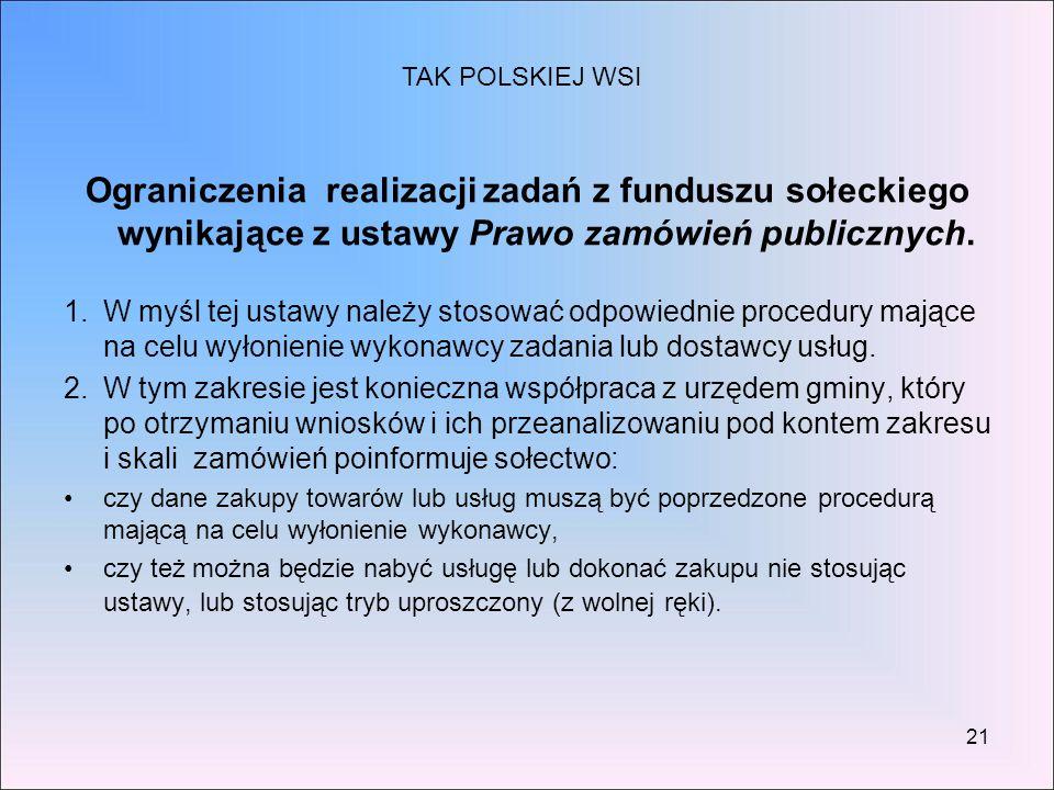 TAK POLSKIEJ WSI Ograniczenia realizacji zadań z funduszu sołeckiego wynikające z ustawy Prawo zamówień publicznych.