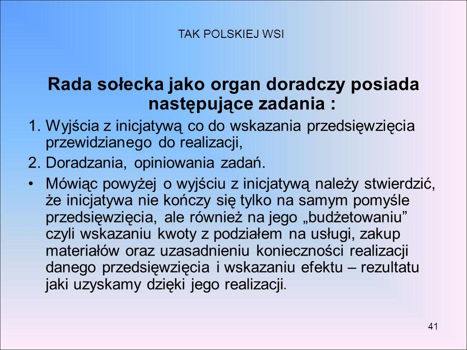 Rada sołecka jako organ doradczy posiada następujące zadania :