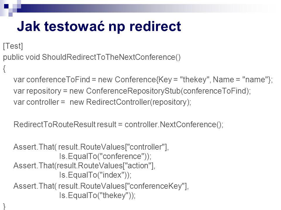 Jak testować np redirect