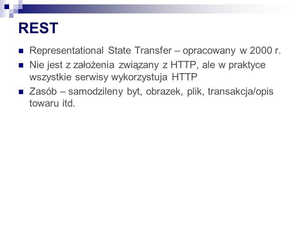 REST Representational State Transfer – opracowany w 2000 r.