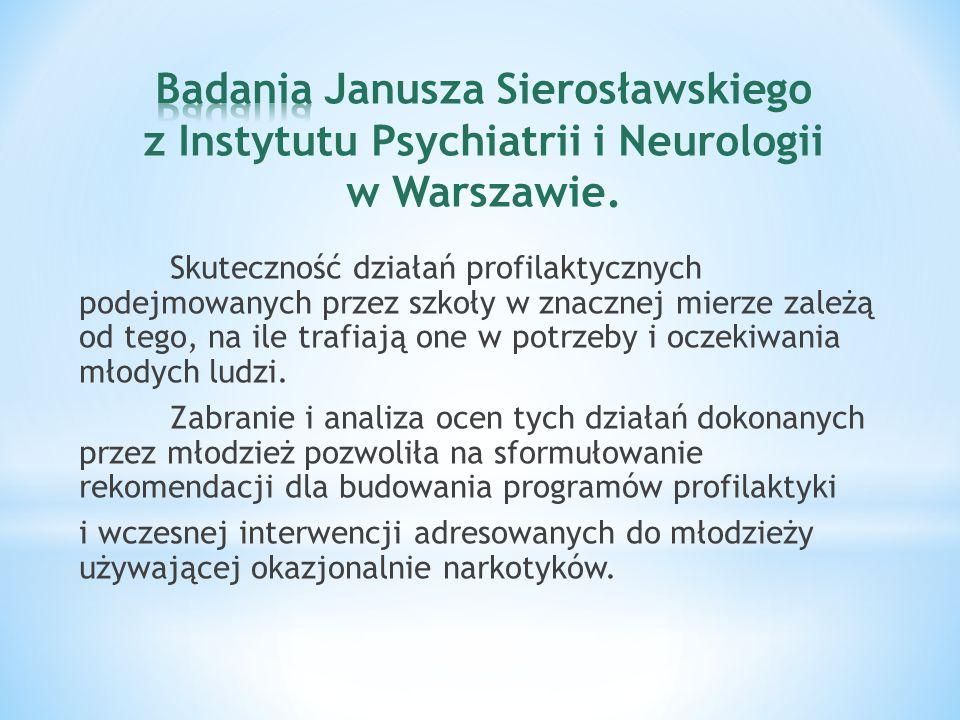 Badania Janusza Sierosławskiego z Instytutu Psychiatrii i Neurologii w Warszawie.