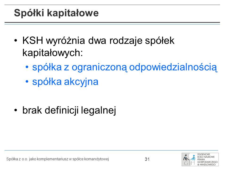 KSH wyróżnia dwa rodzaje spółek kapitałowych: