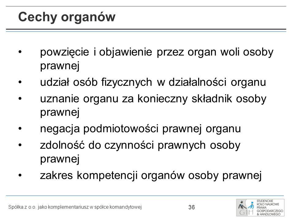 Cechy organów powzięcie i objawienie przez organ woli osoby prawnej