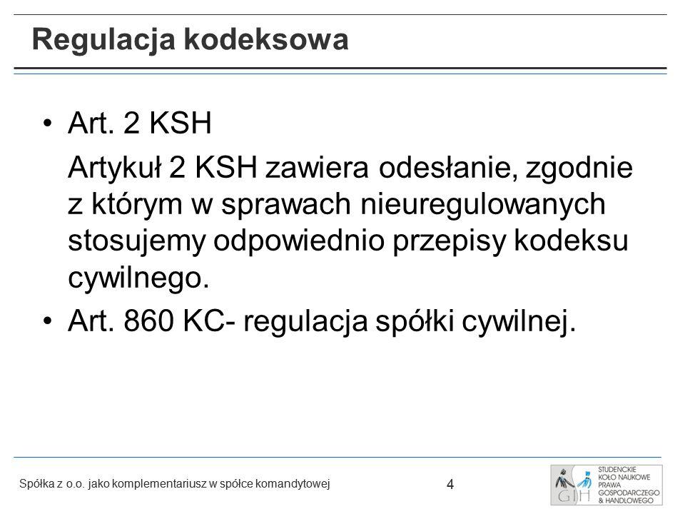 Art. 860 KC- regulacja spółki cywilnej.
