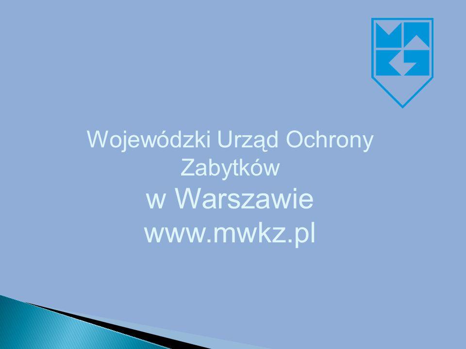 Wojewódzki Urząd Ochrony Zabytków w Warszawie www.mwkz.pl