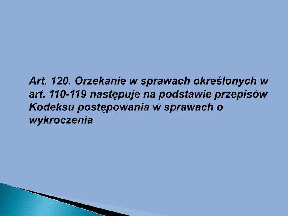Art. 120. Orzekanie w sprawach określonych w art