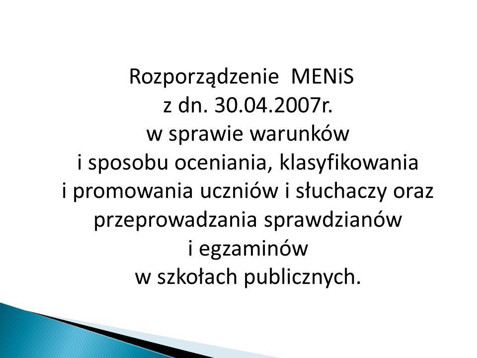 Rozporządzenie MENiS z dn. 30. 04. 2007r