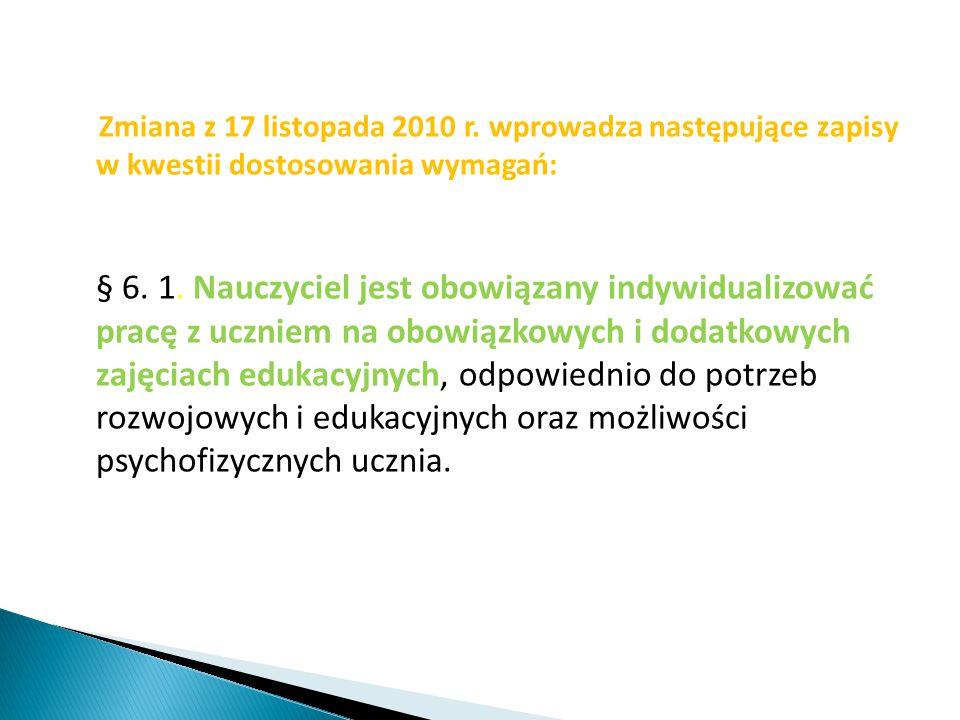 Zmiana z 17 listopada 2010 r. wprowadza następujące zapisy w kwestii dostosowania wymagań: