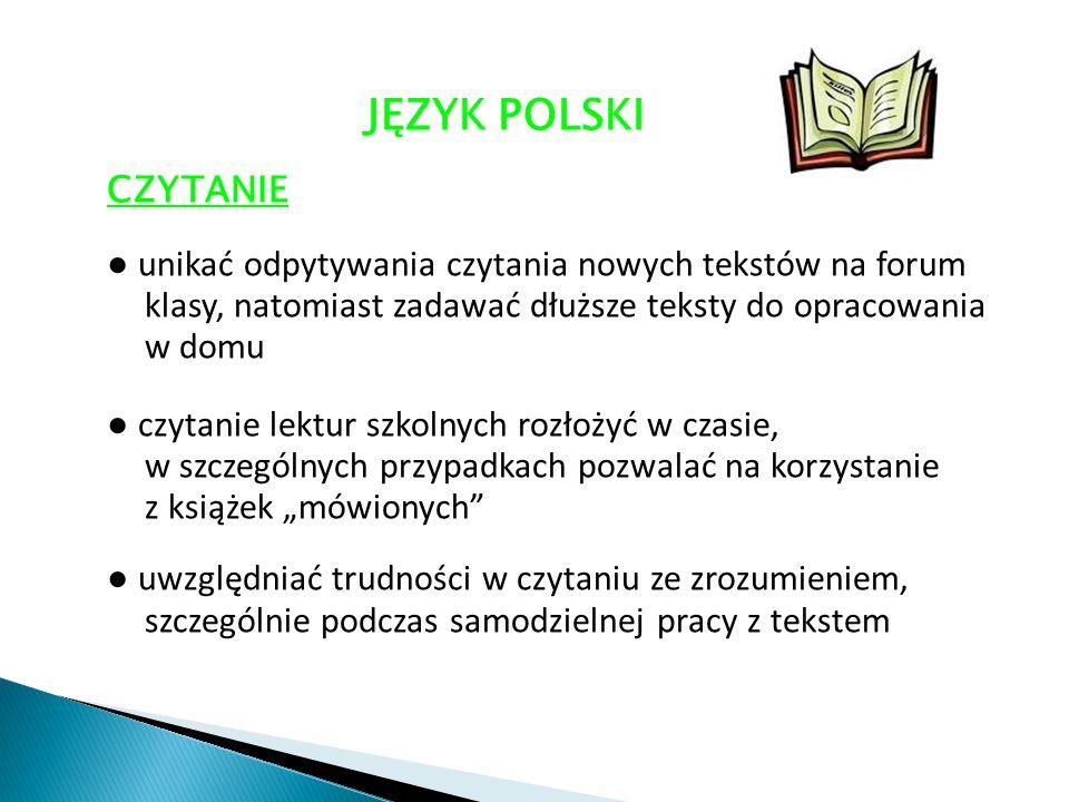 JĘZYK POLSKI CZYTANIE ● unikać odpytywania czytania nowych tekstów na forum