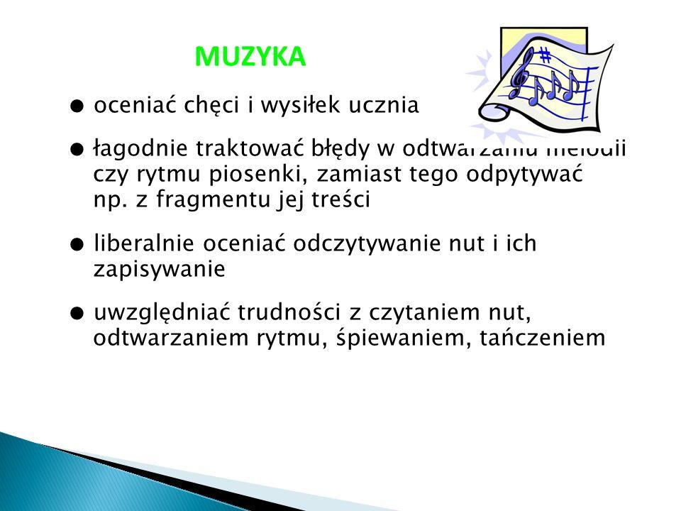 MUZYKA ● oceniać chęci i wysiłek ucznia ● łagodnie traktować błędy w odtwarzaniu melodii