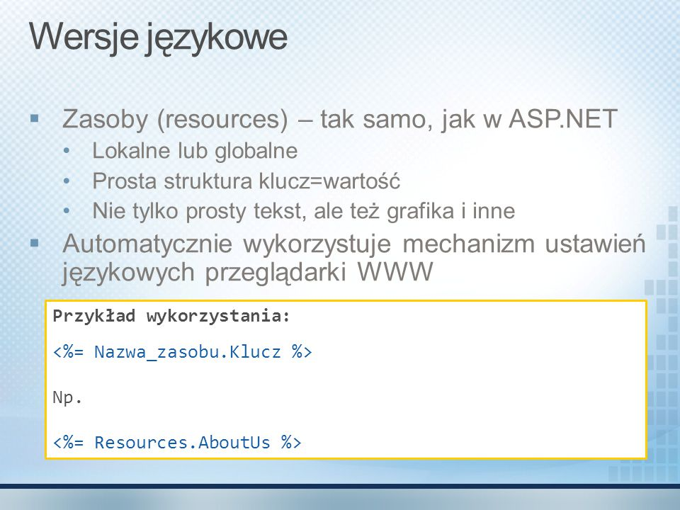 Wersje językowe Zasoby (resources) – tak samo, jak w ASP.NET