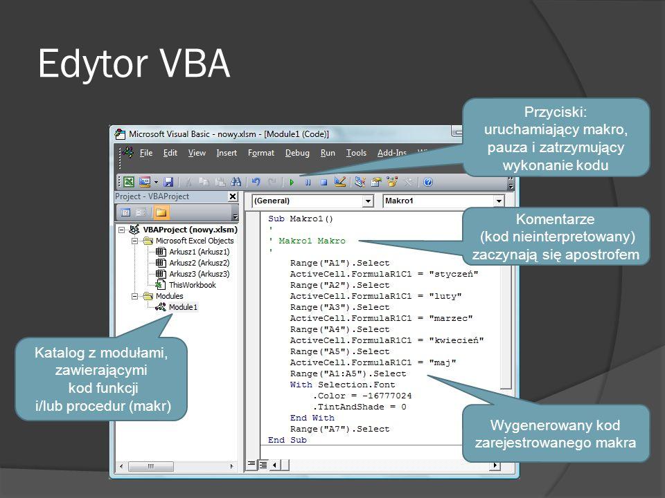 Edytor VBA Przyciski: uruchamiający makro, pauza i zatrzymujący wykonanie kodu. Komentarze. (kod nieinterpretowany) zaczynają się apostrofem.