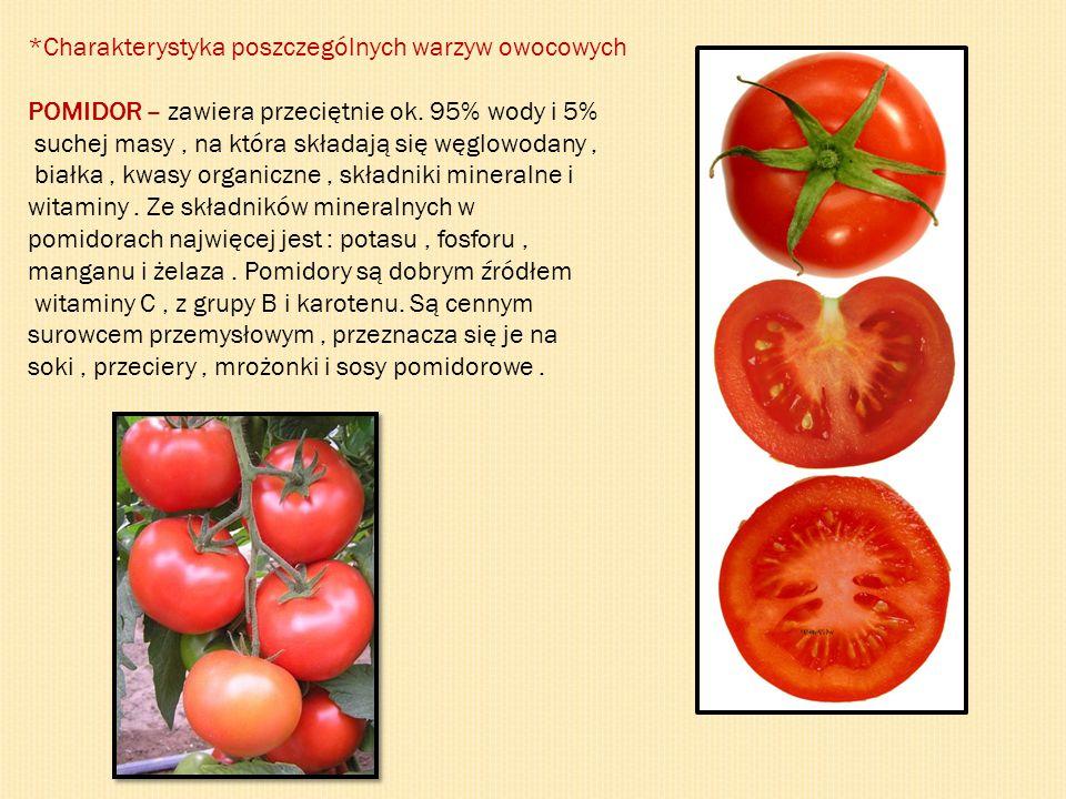 *Charakterystyka poszczególnych warzyw owocowych