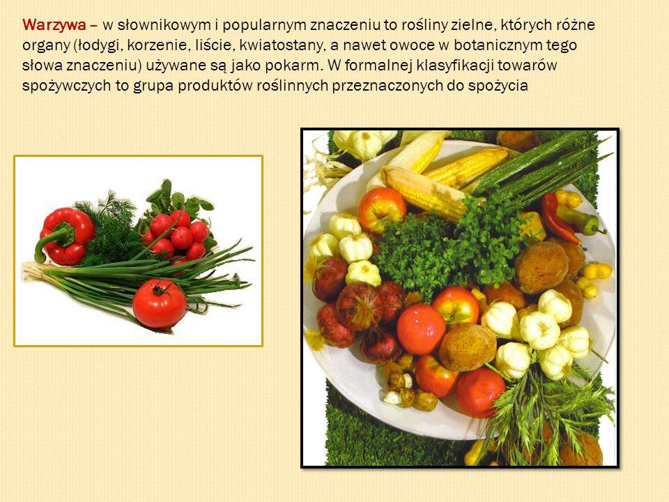 Warzywa – w słownikowym i popularnym znaczeniu to rośliny zielne, których różne organy (łodygi, korzenie, liście, kwiatostany, a nawet owoce w botanicznym tego słowa znaczeniu) używane są jako pokarm.