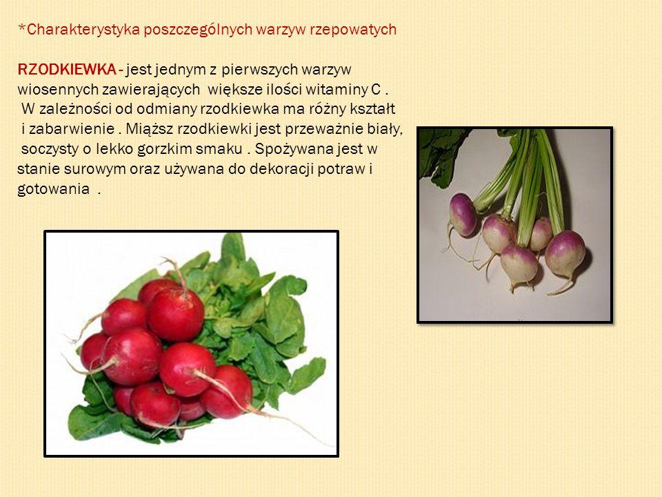 *Charakterystyka poszczególnych warzyw rzepowatych