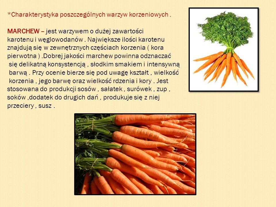 *Charakterystyka poszczególnych warzyw korzeniowych .