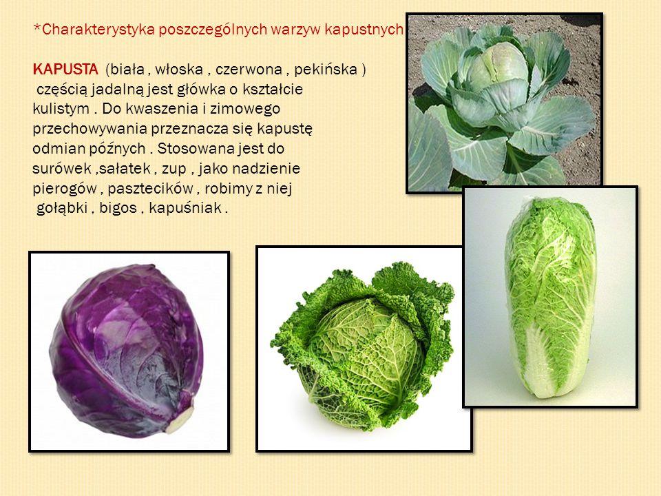 *Charakterystyka poszczególnych warzyw kapustnych
